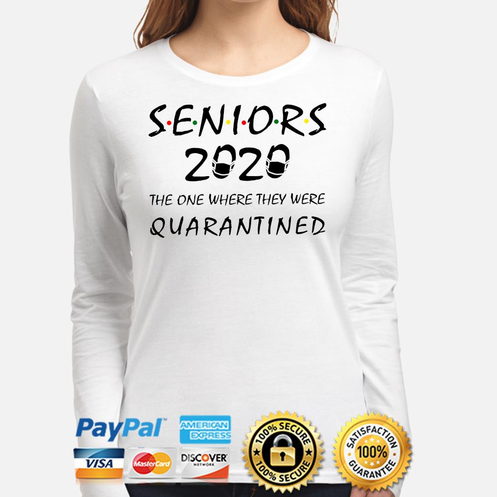 Seniors 2020 the one where they were quarantined s long-sleeve