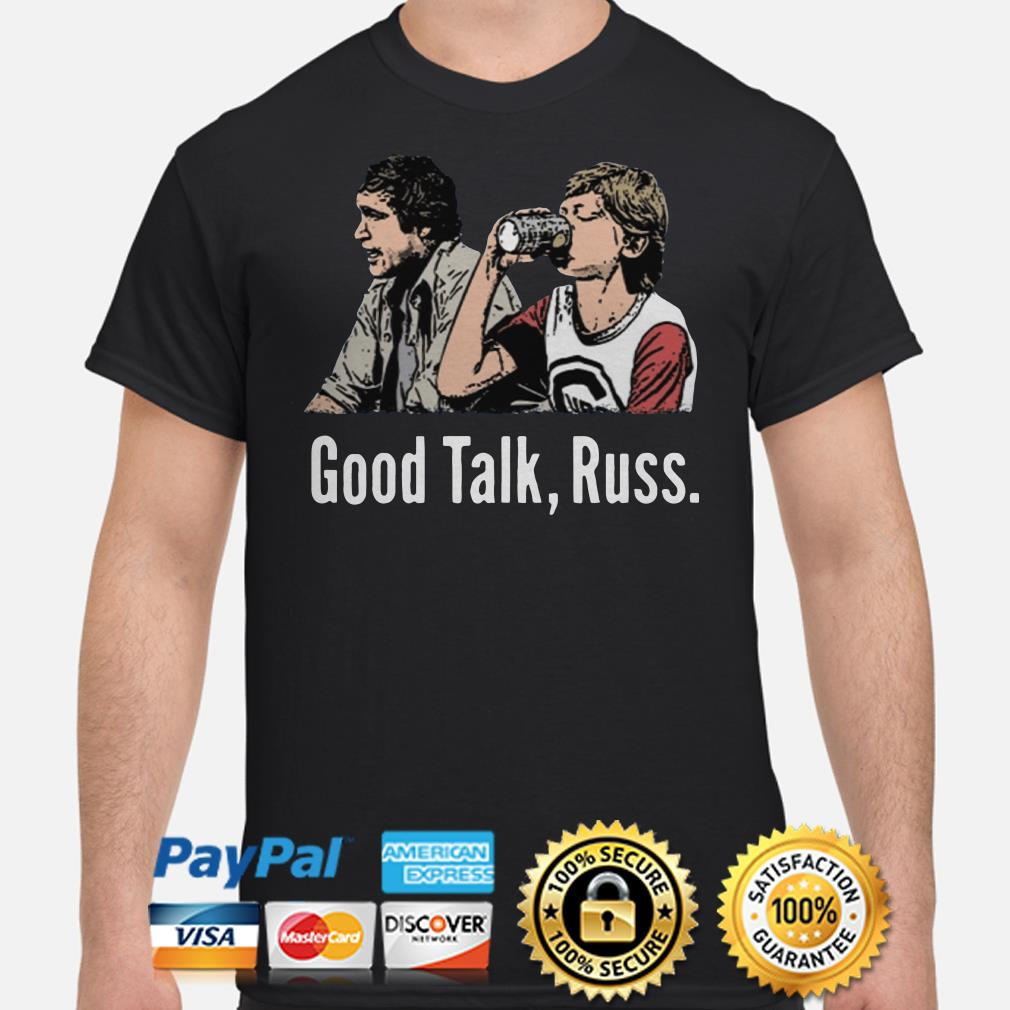 Good talck Russ shirt
