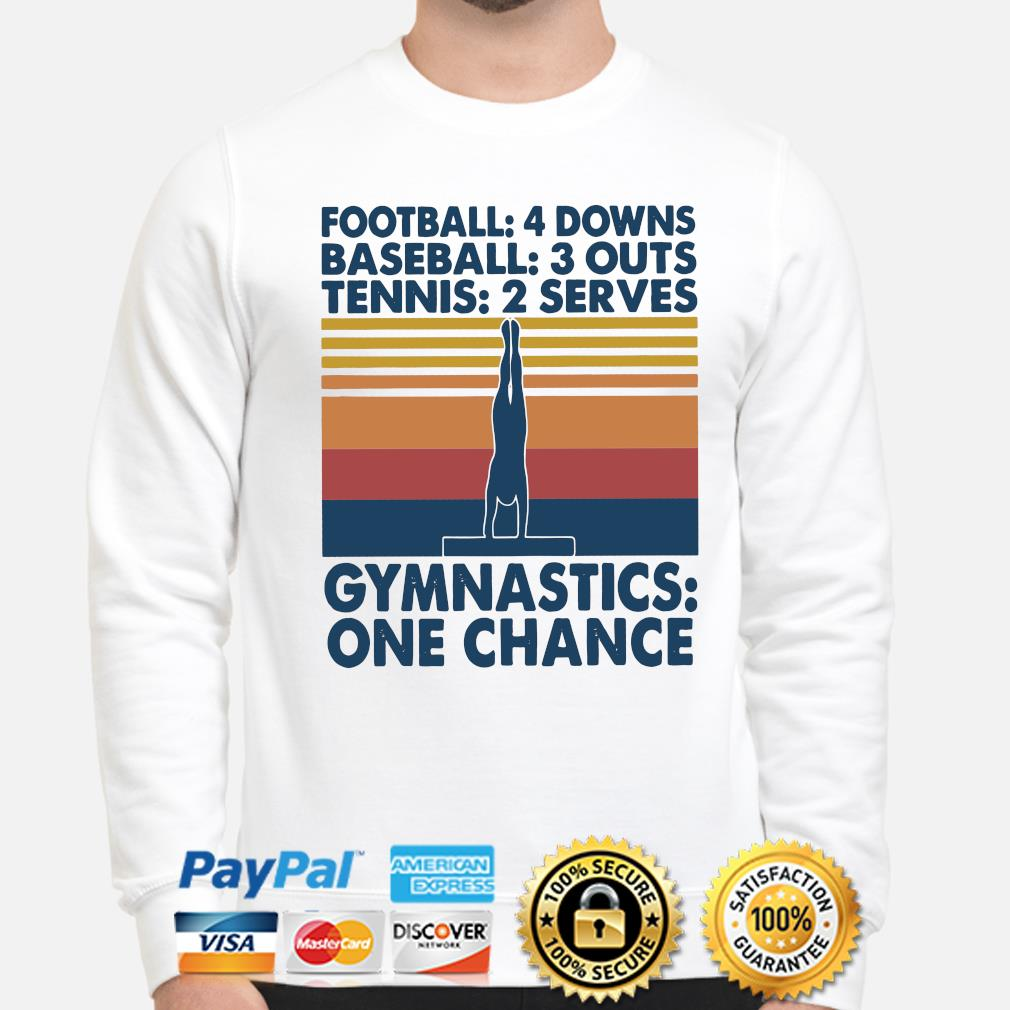 Football 4 downs baseball 3 downs tennis 2 serves gymnastics one chance s sweater