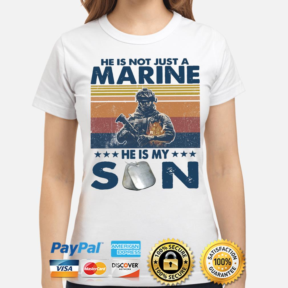 He is not just a Marine he is my son vintage s ladies-shirt