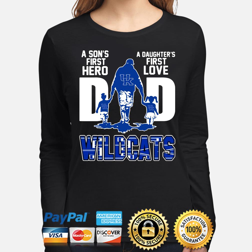 Wildcats Dad a son's first hero a daughter's first love s long-sleeve