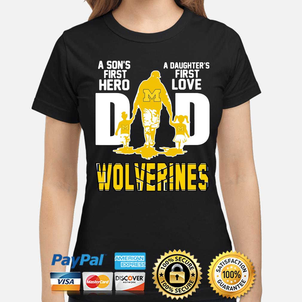Wolverines Dad a son's first hero a daughter's first love s ladies-shirt