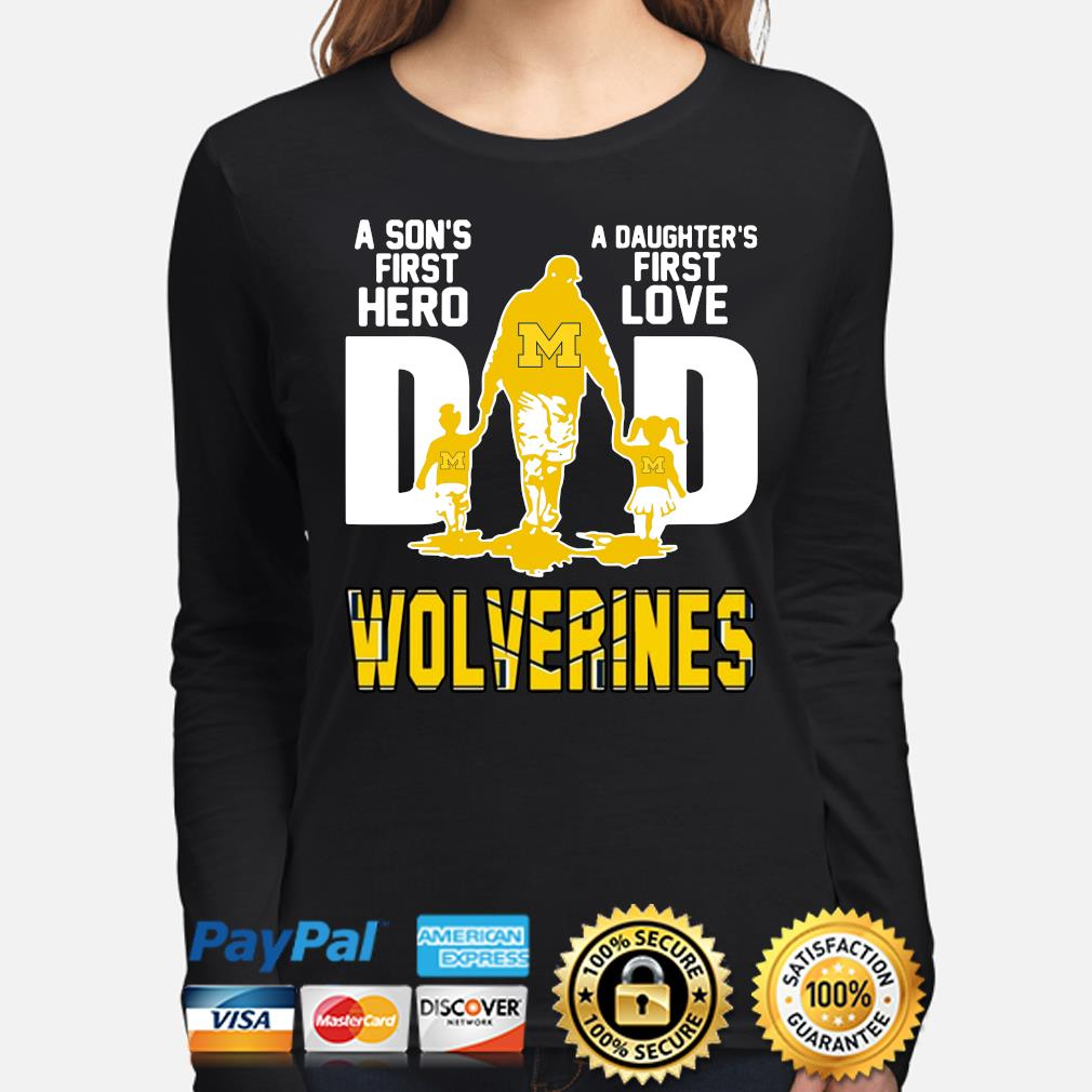 Wolverines Dad a son's first hero a daughter's first love s long-sleeve