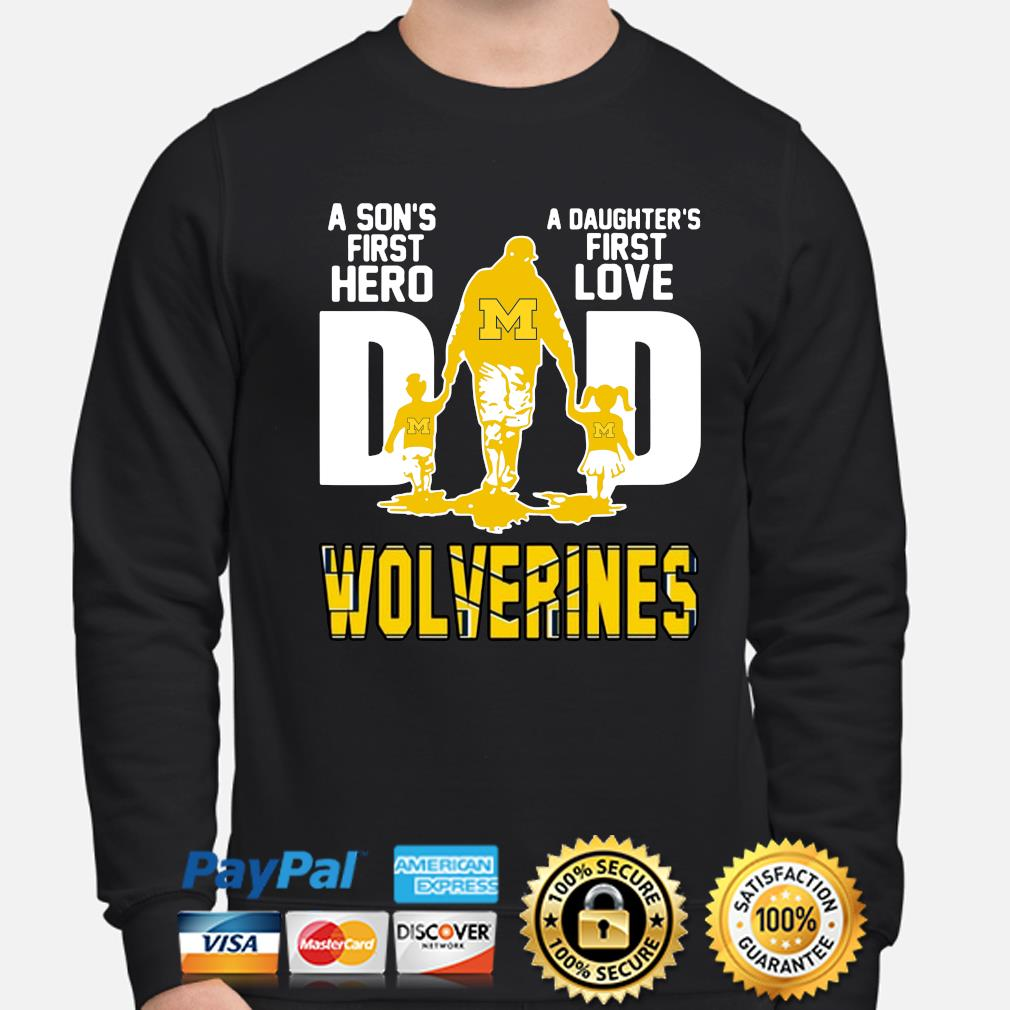 Wolverines Dad a son's first hero a daughter's first love s sweater