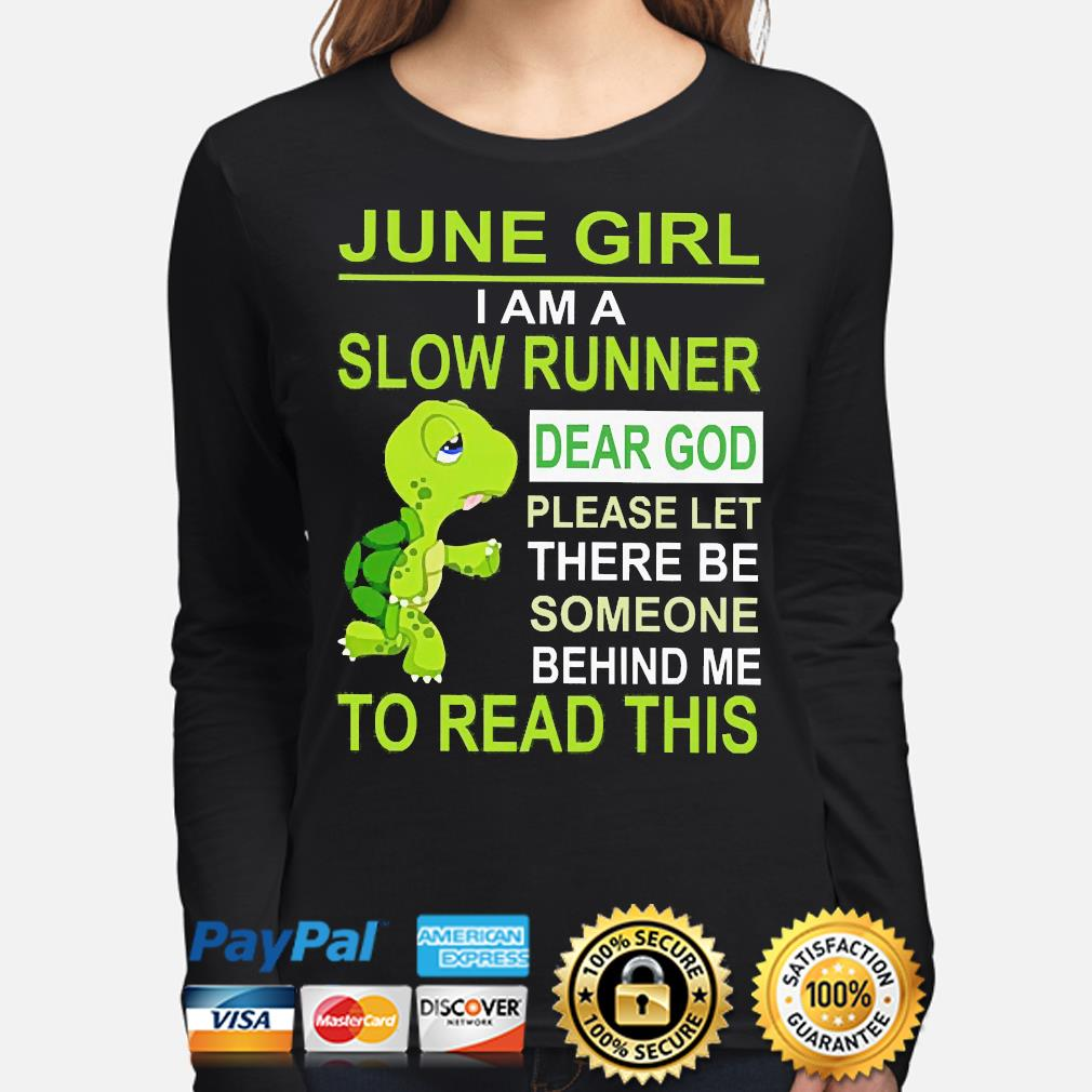 Turtle June Girl I am a slow runner dear god please let there to read this s long-sleeve