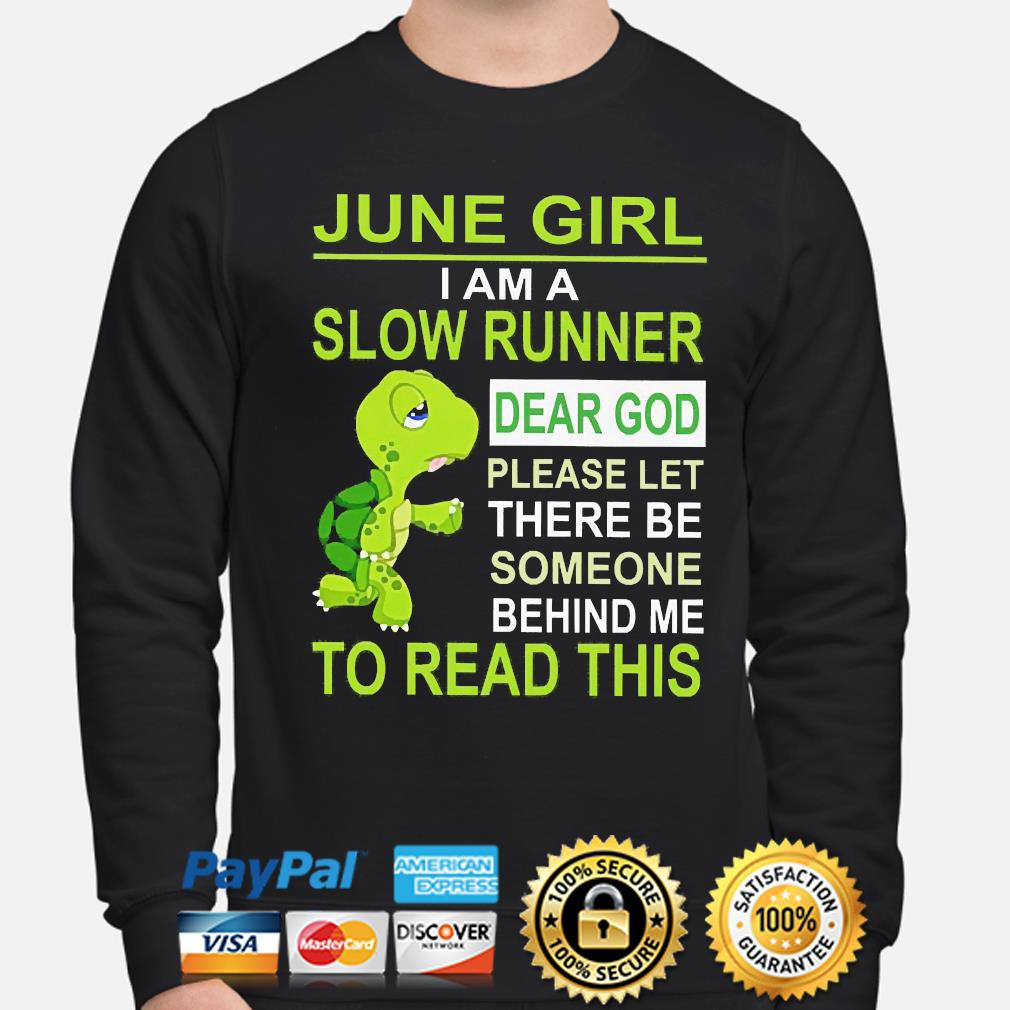 Turtle June Girl I am a slow runner dear god please let there to read this s sweater