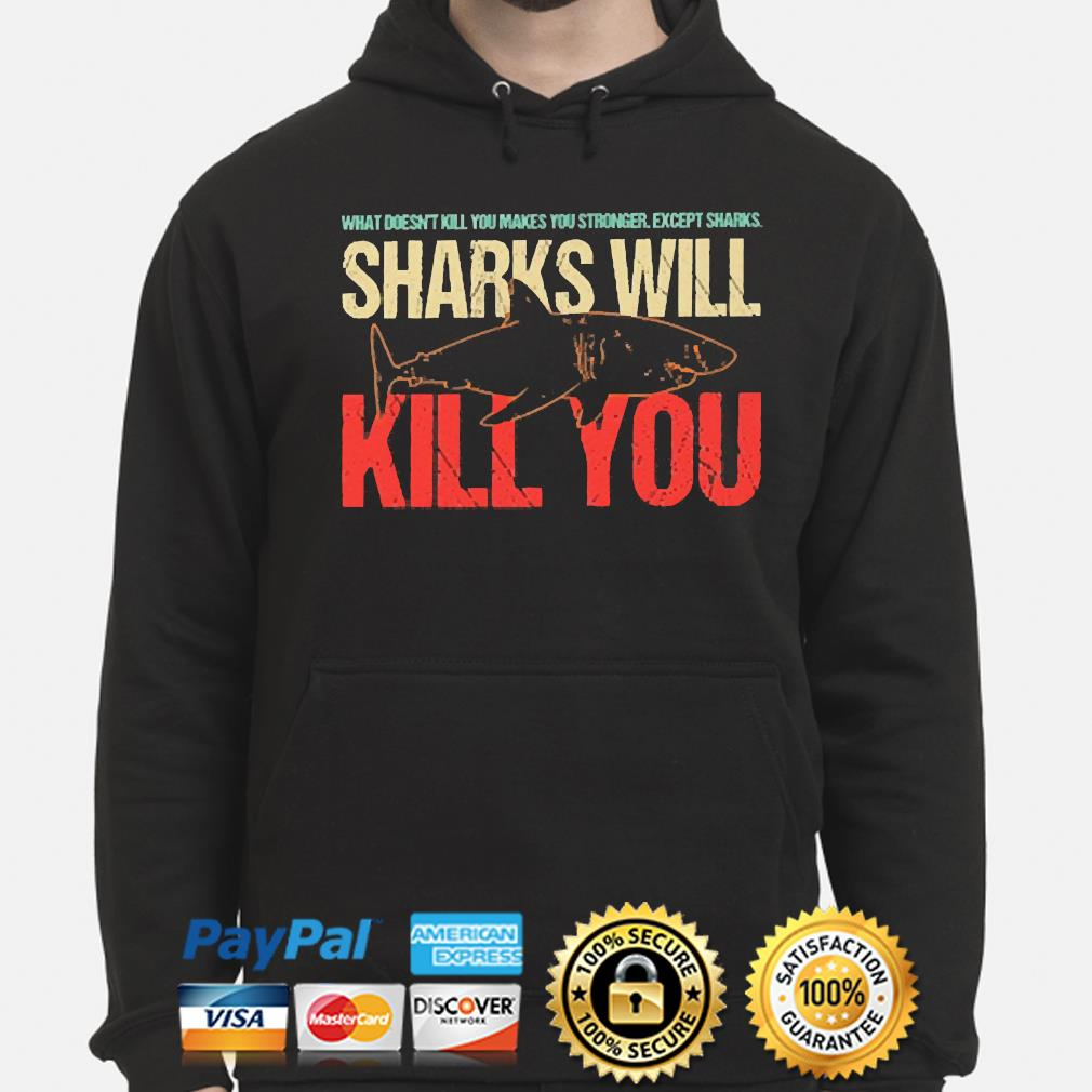 Official Sharks will kill you s hoodie