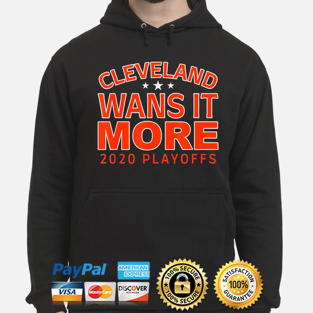 Official 2021 Cleveland wants it more playoffs s hoodie