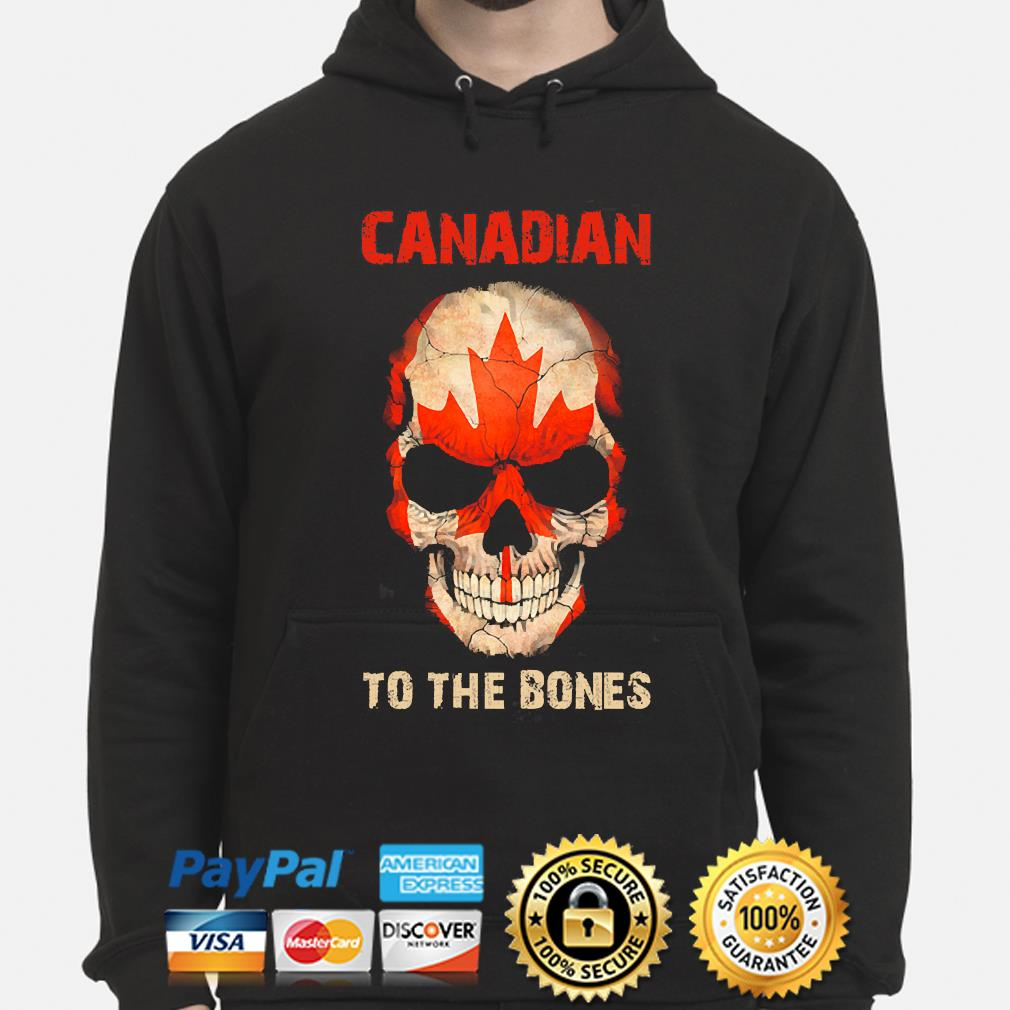 Official Skull Canadian to the Bones s hoodie