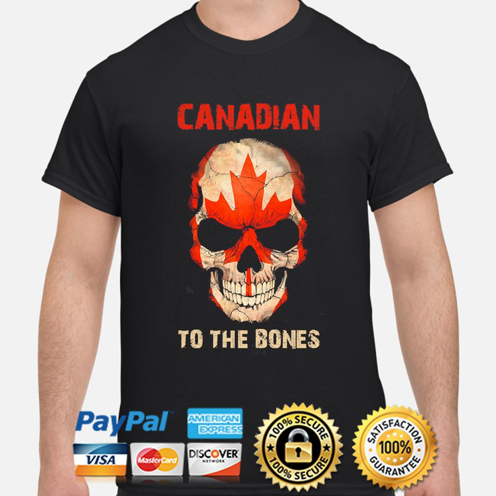 Official Skull Canadian to the Bones shirt