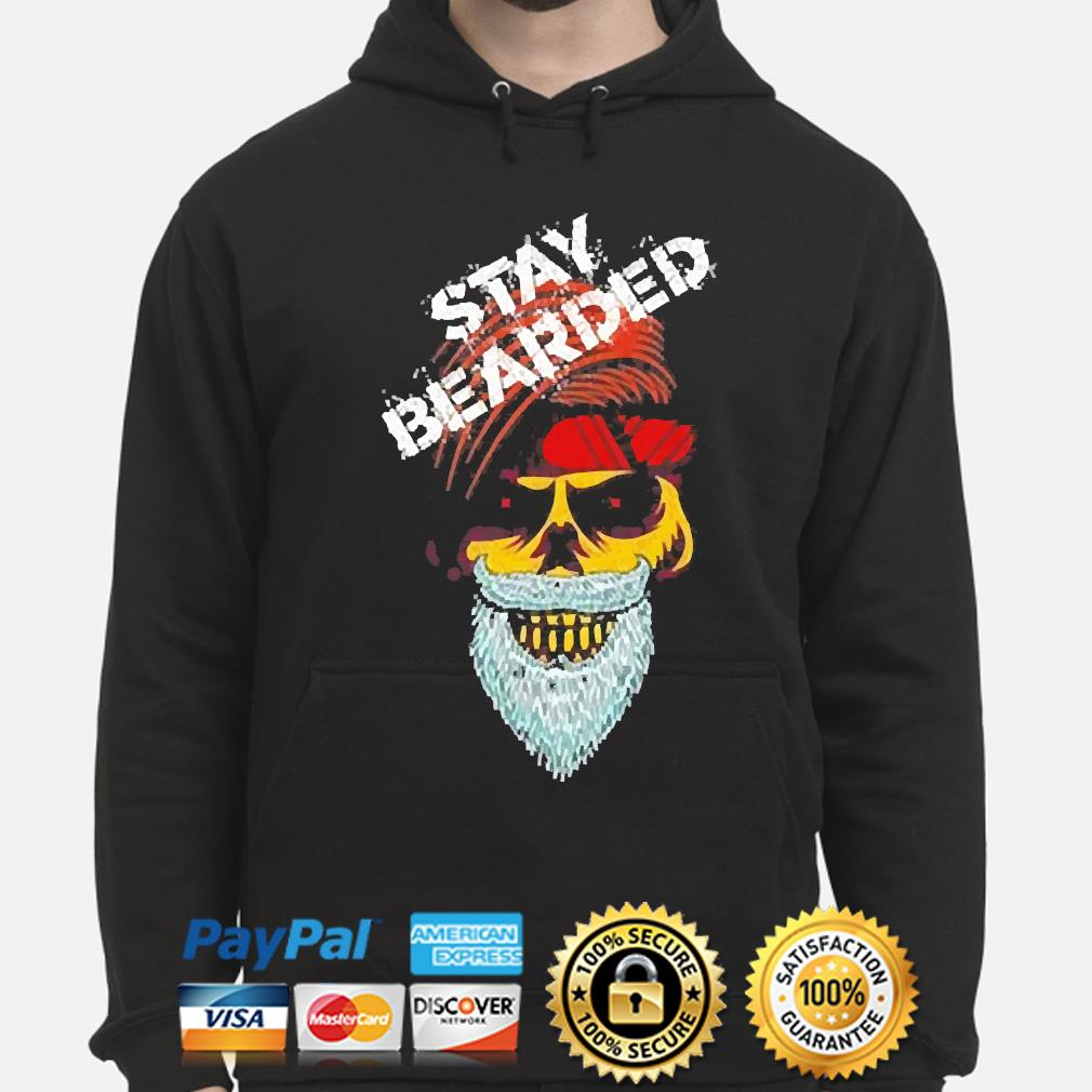 Stay Bearded Beard Bros s hoodie