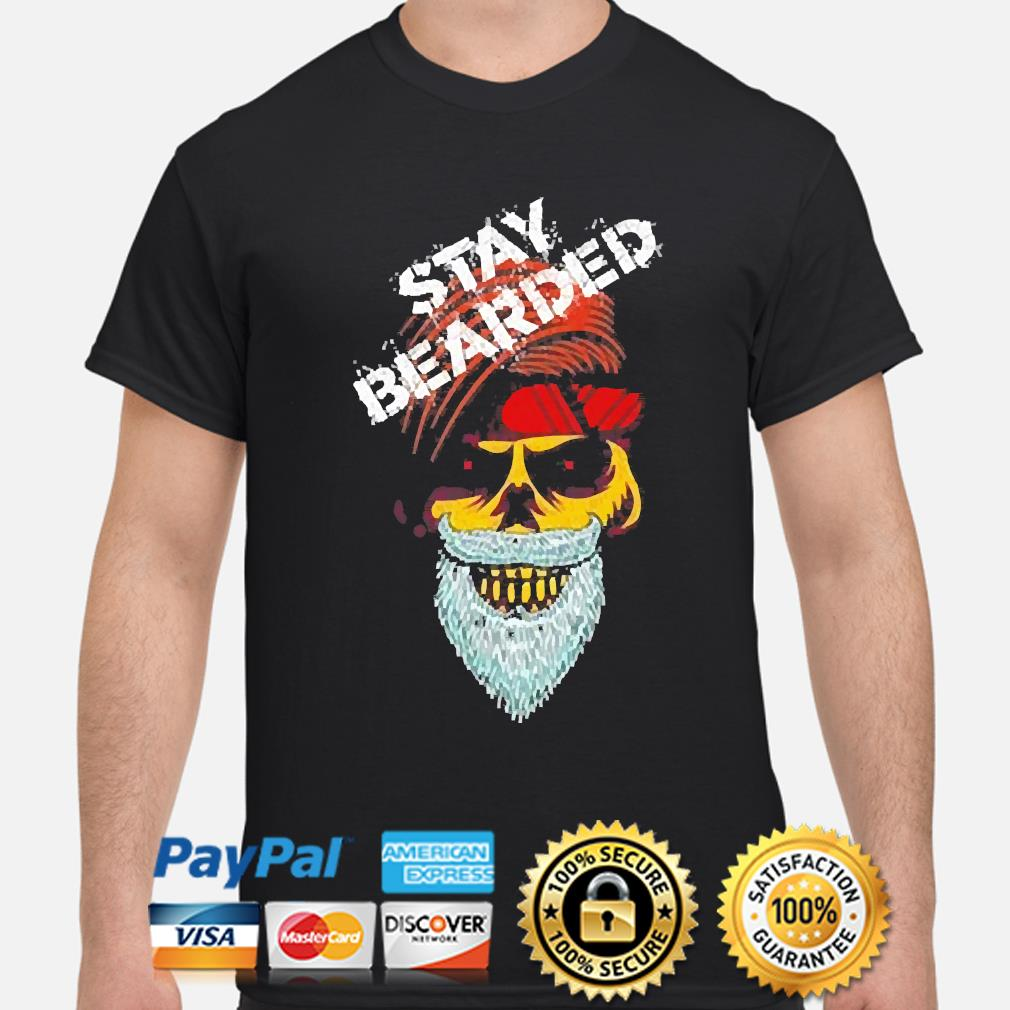 Stay Bearded Beard Bros shirt