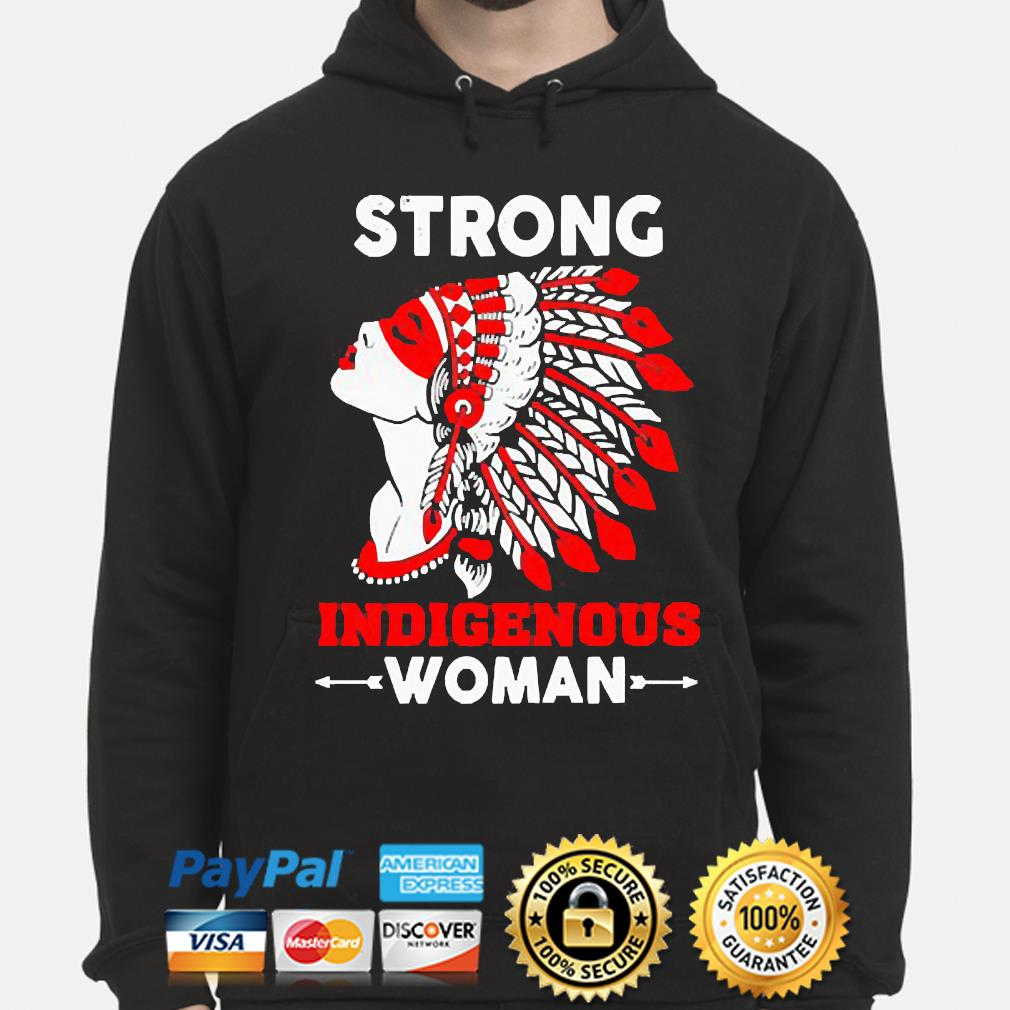 Strong Indigenous Women s hoodie