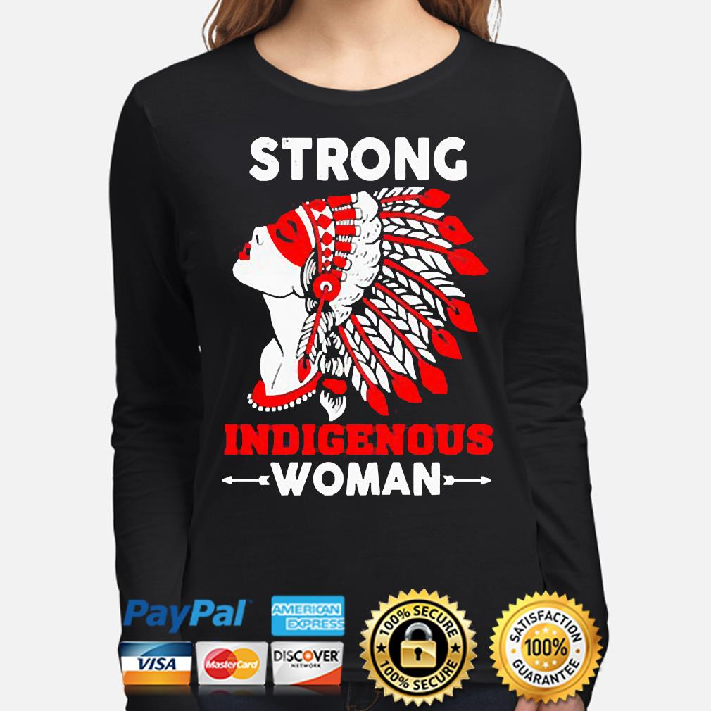 Strong Indigenous Women s long-sleeve