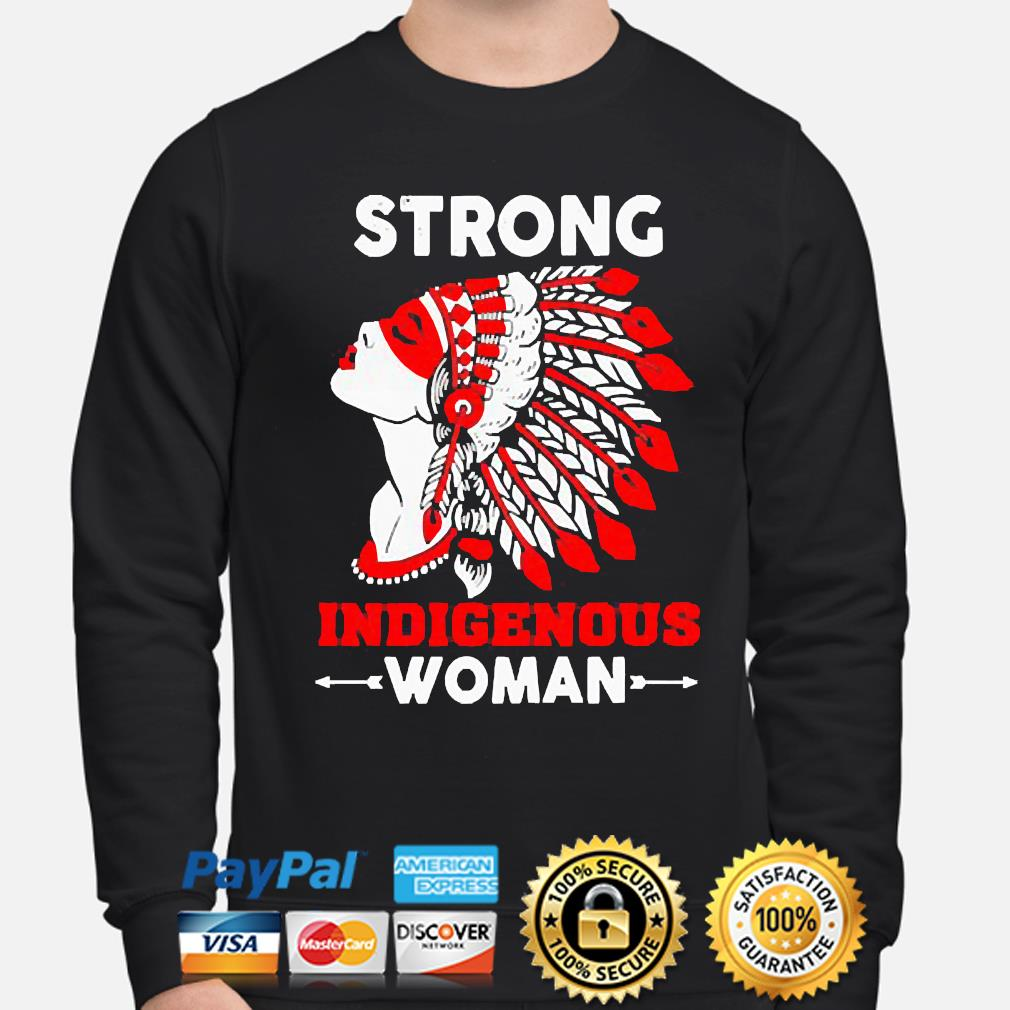 Strong Indigenous Women s sweater