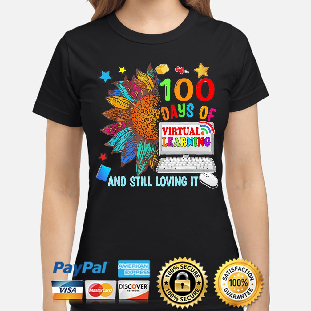 Sunflower 100 days of virtual learning and still loving it s ladies-shirt