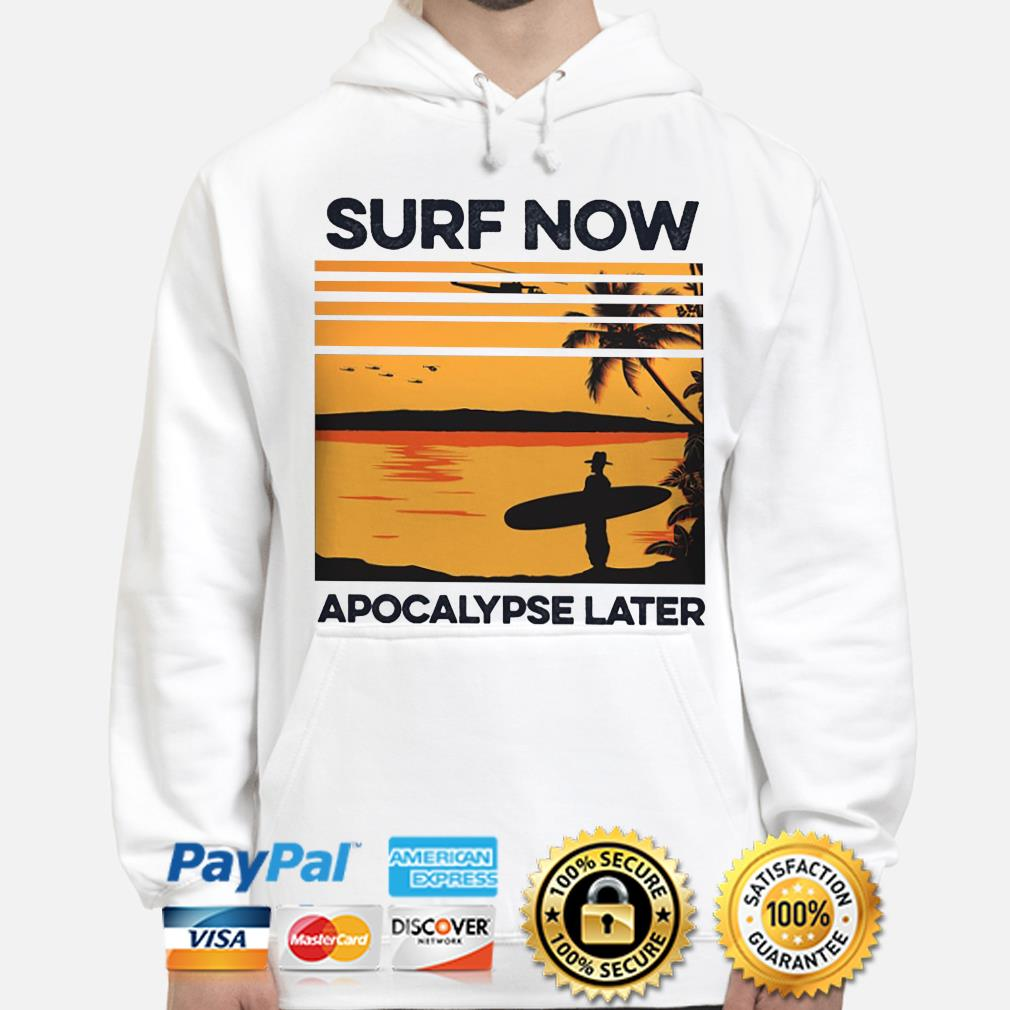 Surf now apocalypse later vintage s hoodie