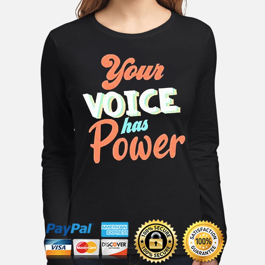 Your Voice has Power s long-sleeve