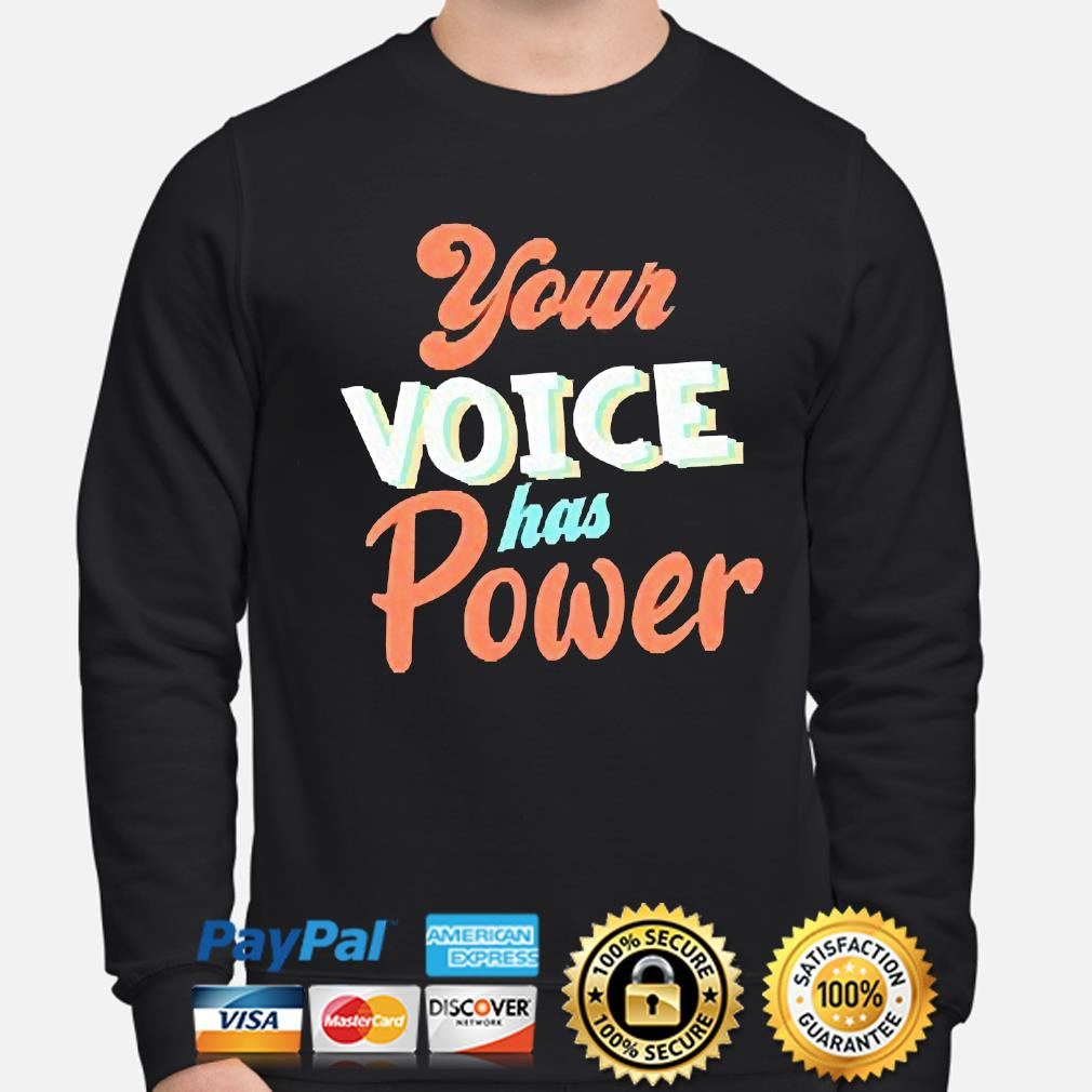 Your Voice has Power s sweater