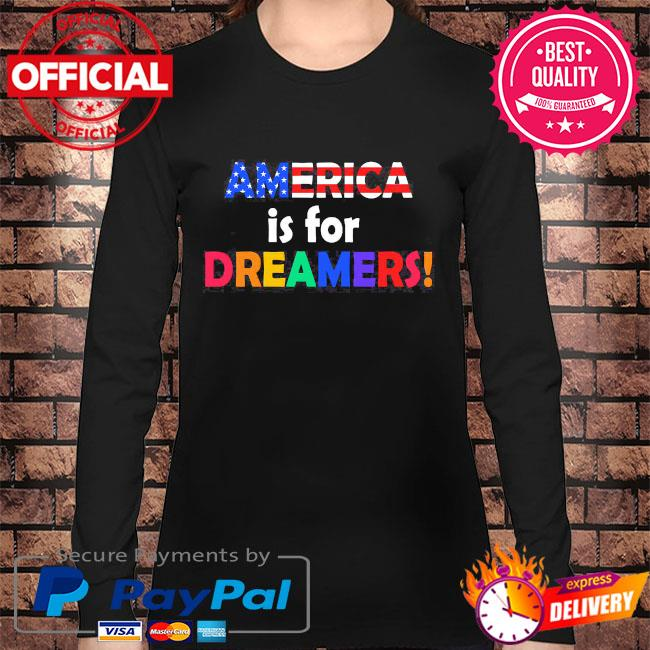 America is for dreamers s Long sleeve black