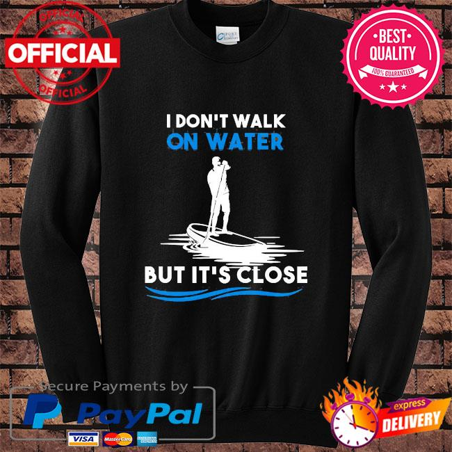 Don't walk on water but it's close s Sweater black